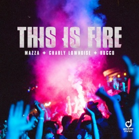 MAZZA & CHARLY LOWNOISE & ROCCO - THIS IS FIRE